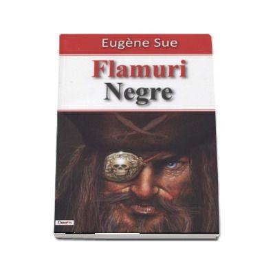 Flamuri Negre (Kernok piratul) - Eugene Sue