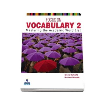 Diane Schmitt, Focus on Vocabulary 2. Mastering the Academic Word List