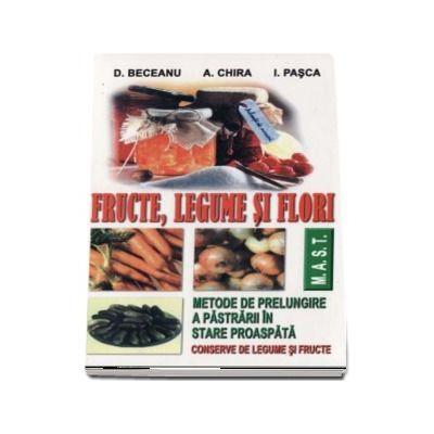 Fructe, legume si flori - Conservare si pastrare. Metode de prelungire a pastrarii in stare proaspata (D. Beceanu)