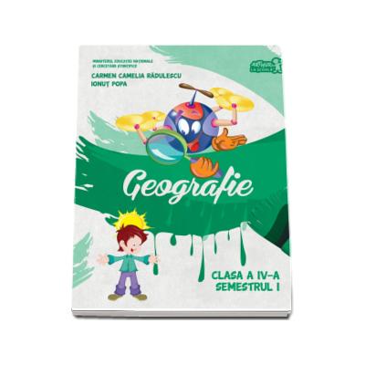 Geografie. Manual pentru clasa a IV-a, semestrul I (contine CD) - Autori - Carmen Camelia Radulescu si Ionut Popa