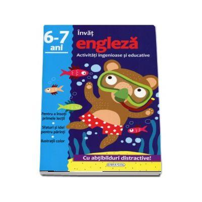 Invat engleza. Activitati ingenioase si educative, pentru varsta de 6-7 ani. Cu abtibilduri distractive