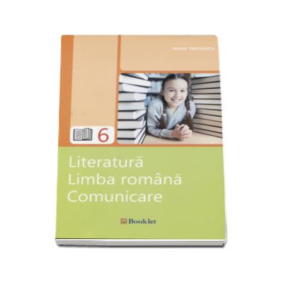 Ioana Triculescu, Literatura. Limba romana. Comunicare pentru clasa a VI-a (Editia a 3-a, revizuita)