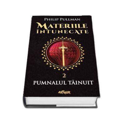Materiile intunecate. Pumnalul tainuit. Al doilea volum al trilogiei Materiile intunecate (Philip Pullman)