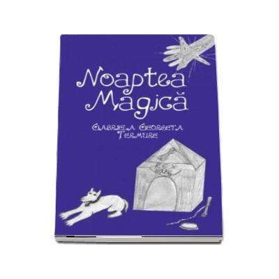 Noaptea magica (Gabriela Georgeta Termure)