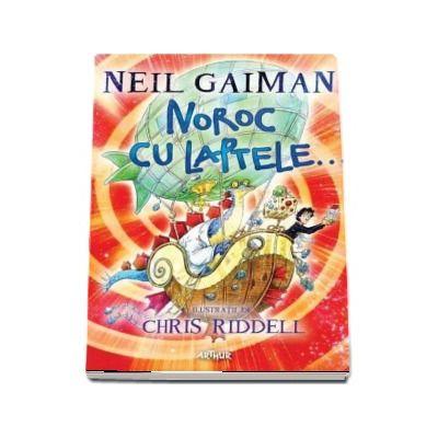 Neil Gaiman, Noroc cu laptele... (Editie, paperback 2017)