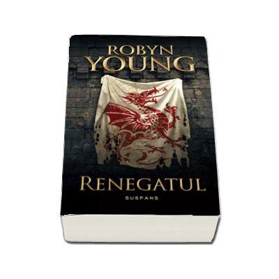 Renegatul. Al doilea volum din seria Rebeliunea (Robyn Young)