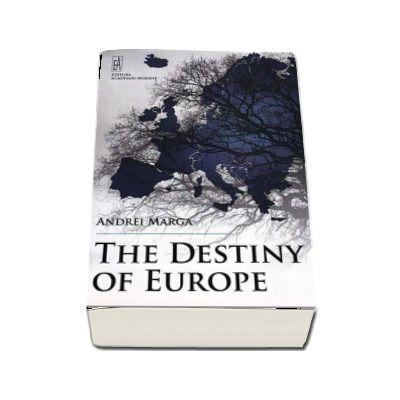 The destiny of Europe - Andrei Marga