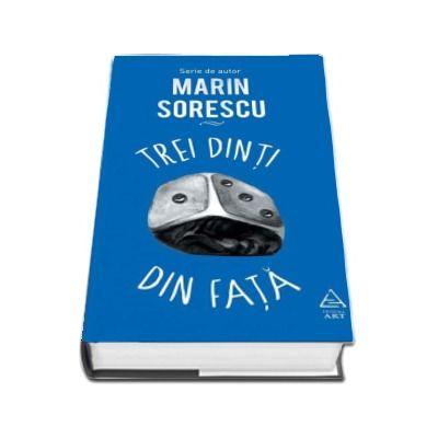 Marin Sorescu, Trei dinti din fata - (Serie de autor)