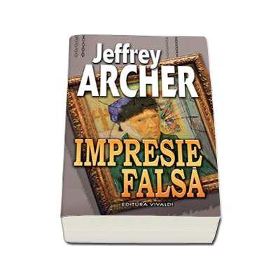 Impresie Falsa (Jeffrey Archer)