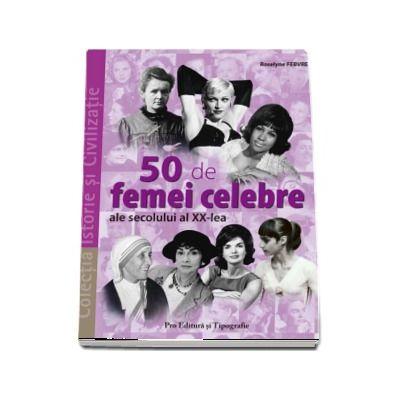 50 de femei celebre ale secolului al XX-lea - Roselyne FEBVRE