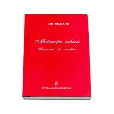 Ion Militaru, Abstractia iubirii - Incercare de erodicee