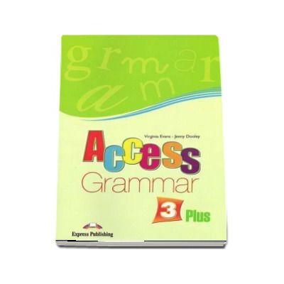 Virginia Evans, Access 3 Gramatica Plus. Curs limba engleza pentru clasa a VII-a, nivel pre-intermediate (B1)