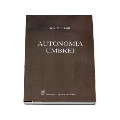 Ion Militaru, Autonomia umbrei