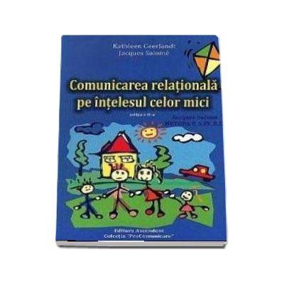 Comunicarea relationala pe intelesul celor mici. Jacques Salome metoda E. S. P. E. R. E. - Editia a II-a