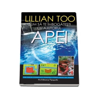 Cum sa te imbogatesti cu ajutorul apei - Lillian Too