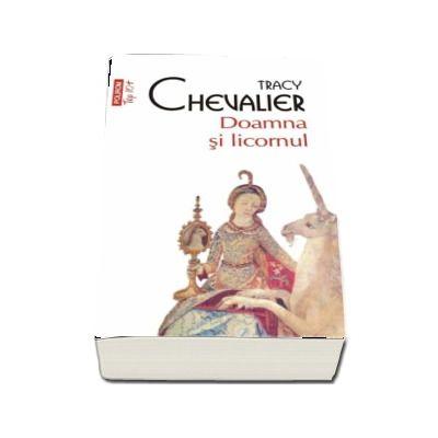 Tracy Chevalier, Doamna si licornul - Colectia Top 10
