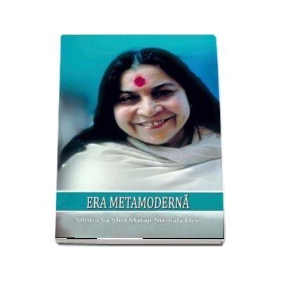 Shri Mataji Nirmala Devi, Era Metamoderna
