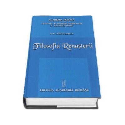 P. P. Negulescu - Filosofia Renasterii