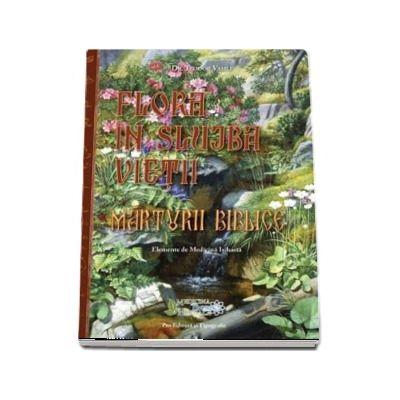 Flora in slujba vietii. Marturii biblice. Elemente de Medicina Isihasta