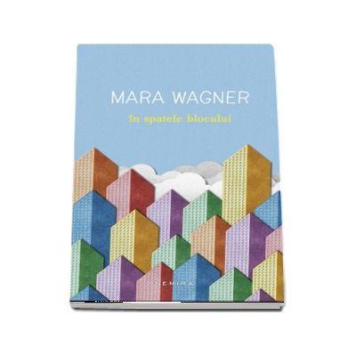 Mara Wagner, In spatele blocului