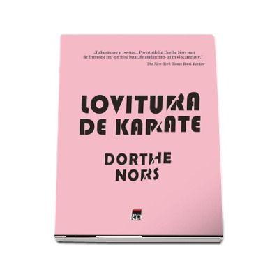 Dorthe Nors, Lovitura de karate