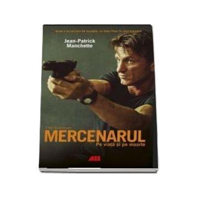Jean Patrick Manchette, Mercenarul - Pe viata si pe moarte