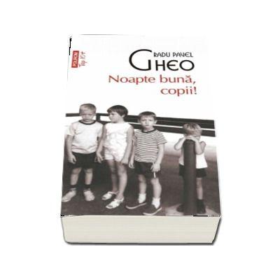 Radu Pavel Gheo - Noapte buna, copii! - Colectia Top 10