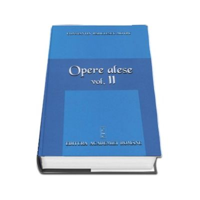 Constantin Radulescu Motru, Opere alese volumul II. Vocatia. Factor hotarator in cultura popoarelor. Timp si destin