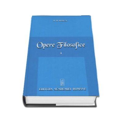 Operele Filosofice, volumul I (D. D. Rosca)