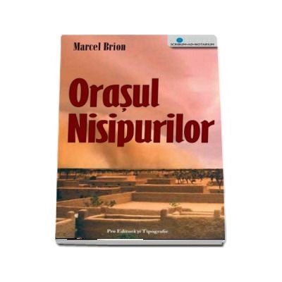 Orasul Nisipurilor (Marcel Brion)