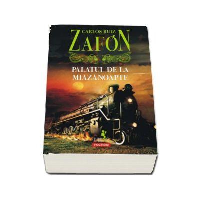 Carlos Ruiz Zafon, Palatul de la Miazanoapte - (Editia 2017)