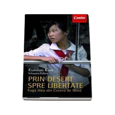 Eunsun Kim, Prin desert spre libertate - Fuga mea din Coreea de Nord
