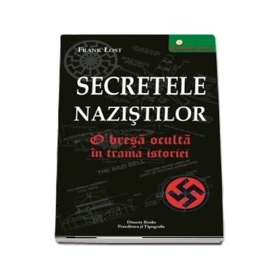Frank Lost, Secretele nazistilor. O bresa oculta in trama istoriei