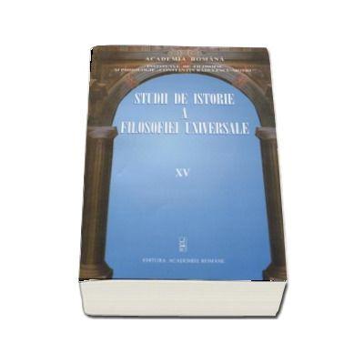 Studii de istorie a filosofiei universale volumul XV - Coord. Al. Boboc si N. I. Maris
