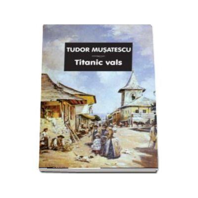 Titanic vals, Tudor Musatescu