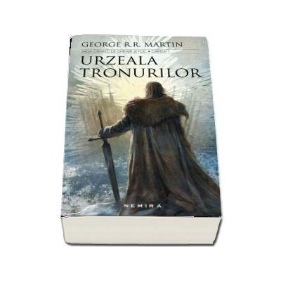 George R. R. Martin, Urzeala Tronurilor - Saga cantec de gheata si foc, Cartea I - (Editia 2017)