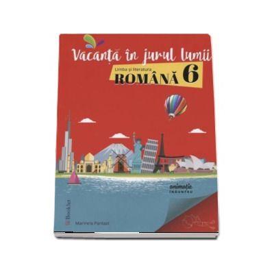 Marinela Pantazi, Vacanta in jurul lumii. Limba si literatura romana pentru clasa a 6-a