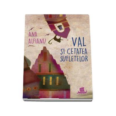 Ana Alfianu, Val si Cetatea Sufletelor