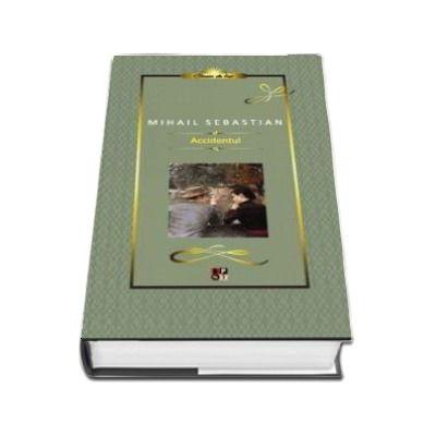Mihail Sebastian, Accidentul - Colectia Clasic de lux