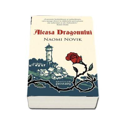 Naomi Novik, Aleasa Dragonului