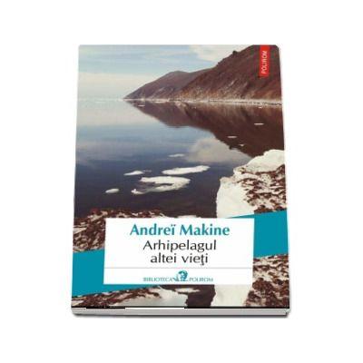 Andrei Makine, Arhipelagul altei vieti