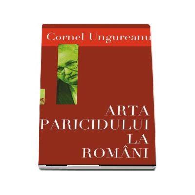 Cornel Ungureanu, Arta paricidului la romani