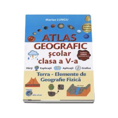 Marius Lungu, Atlas Geografic scolar pentru clasa a V-a. Terra - Elemente de geografie fizica (Conform programei in vigoare 2017)