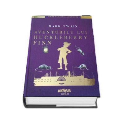 Mark Twain, Aventurile lui Huckleberry Finn - Colectia Mari clasici ilustrati