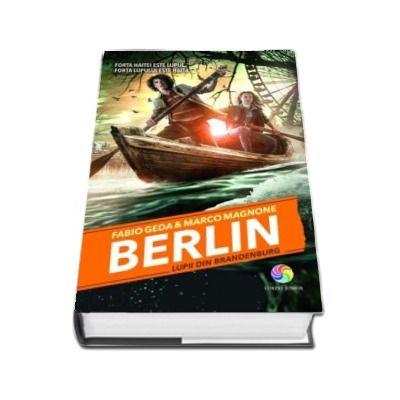 Fabio Geda, Berlin - Lupii din Brandenburg - Volumul IV din seria Berlin