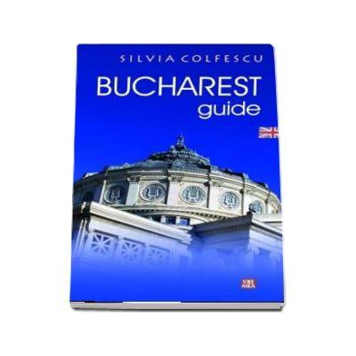 Silvia Colfescu, Bucharest Guide - (Editia a II-a revizuita)