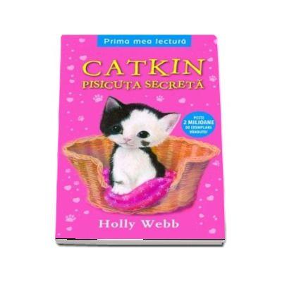 Catkin, pisicuta secreta (Holly Webb)