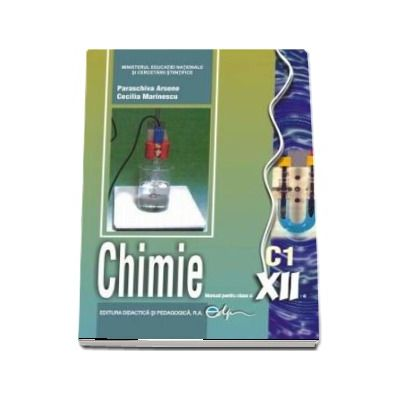Chimie C1, manual pentru clasa a XII-a - Arsene Paraschiva si Marinescu Cecilia
