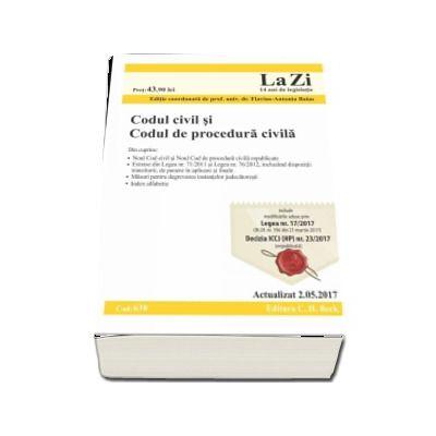 Codul civil si Codul de procedura civila. Actualizat la 2. 05. 2017 (Cod 638) - Editie coordonata de prof. univ. dr. Flavius-Antoniu Baias