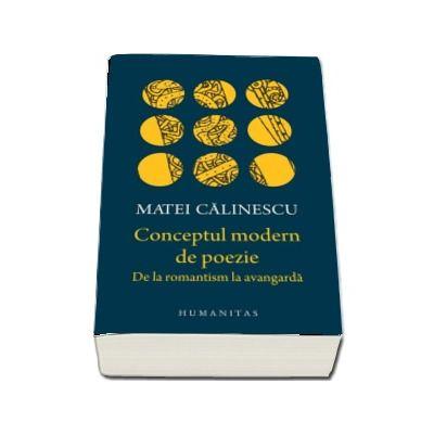 Matei Calinescu, Conceptul modern de poezie. De la romantism la avangarda